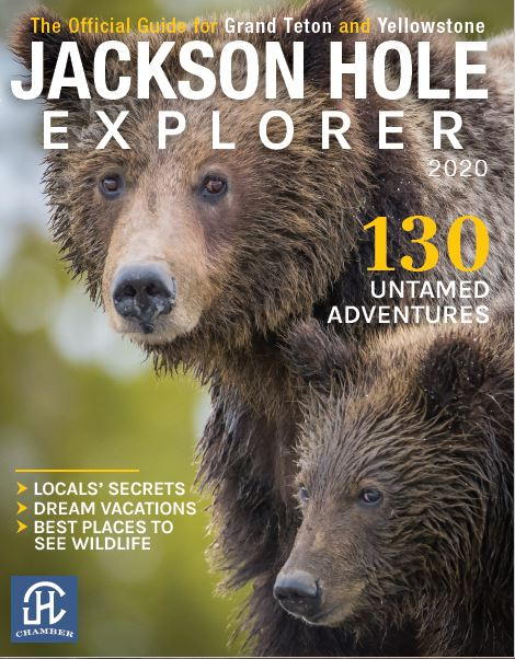 Jackson Hole Chamber of Commerce Explorer Magazine: The Official Travel Planner for Grand Teton and Yellowstone