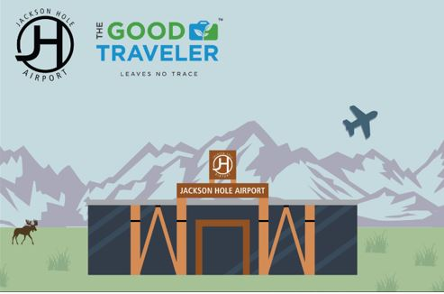 The Good Traveler Leaves No Trace Jackson Hole Airport Wyoming
